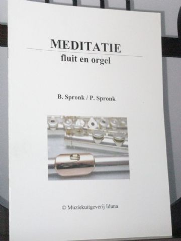 Spronk B & Spronk P - Meditate for Flute & Organ